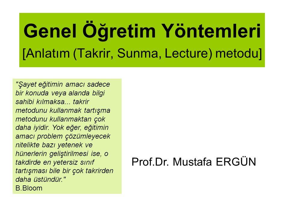 Genel Öğretim Yöntemleri [Anlatım (Takrir, Sunma, Lecture) metodu]